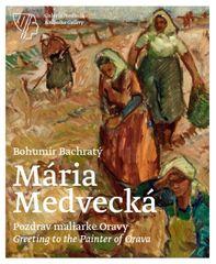 Bachratý Bohumír: Mária Medvecká, Pozdrav maliarke Oravy / Greeting to the Painter of Orava