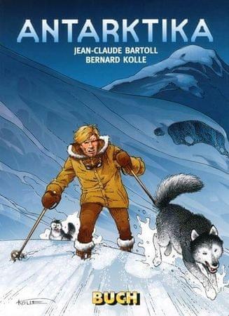 Jean-Claude Bartoll, Bernar Kolle: Antarktika