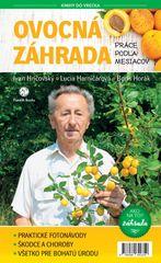 Hričovský, Boris Horák,Lucia Harničárová: Ovocná záhrada- Práce podľa mesiacov