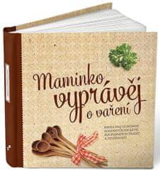 Kopřivová Monika: Maminko, vyprávěj o vaření