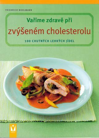 Bohlmann Friedrich: Vaříme zdravě při zvýšeném cholesterolu