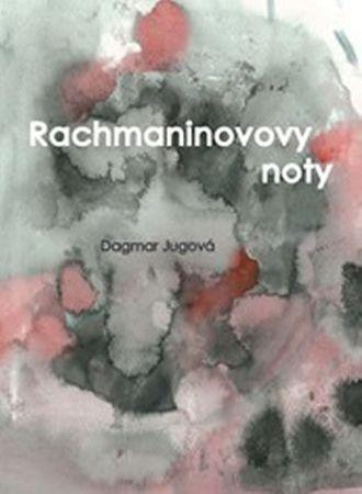 Jugová Dagmar: Rachmaninovovy noty