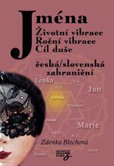 Blechová Zdenka: Jména - Životní vibrace, roční vibrace, cíl duše