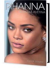 Govan Chloe: Rihanna - Rebelská květina