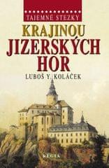 Koláček Luboš Y.: Tajemné stezky - Krajinou Jizerských hor
