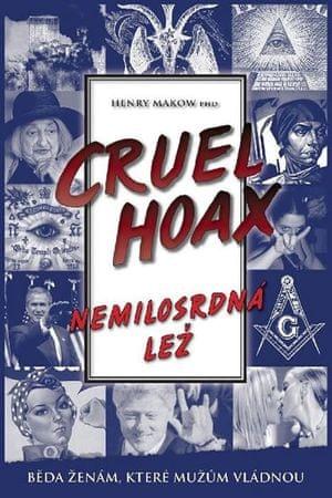 Makow Henry: Nemilosrdná lež
