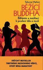 Mipham Sakyong: Běžící Buddha - Běháním a meditací k posílení těla a mysli