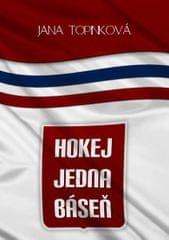 Topinková Jana: Hokej jedna báseň