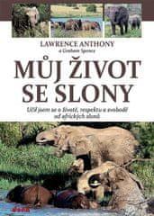 Anthony Lawrence, Spence Graham: Můj život se slony - Učil jsem se o životě, svobodě a respektu od a