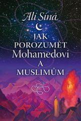Síná Alí: Jak porozumět Mohamedovi a muslimům