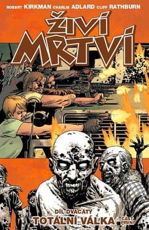 Kirkman Robert: Živí mrtví 20 - Totální válka 1. část