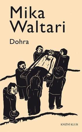 Waltari Mika: Dohra
