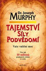 Murphy Joseph: Tajemství síly podvědomí - Vaše vnitřní moc