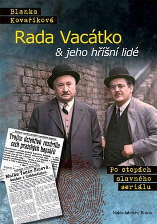Kovaříková Blanka: Rada Vacátko & jeho hříšní lidé - Po stopách slavného seriálu