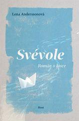 Anderssonová Lena: Svévole - Román o lásce