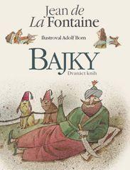 de La Fontaine Jean: Bajky Jean de La Fontaine - Dvanáct knih s ilustracemi Adolfa Borna