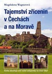 Wagnerová Magdalena: Tajemství zřícenin v Čechách a na Moravě (kniha obsahuje dvě volné vstupenky na