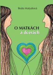 Matyášová Beáta: O matkách a dcerách