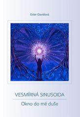 Davidová Ester: Vesmírná sinusoida - Okno do mé duše