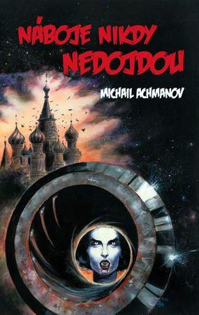 Achmanov Michail: Náboje nikdy nedojdou