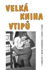 Velká kniha vtipů - Amorovy šípy / Smějeme se novomanželům / O tchyních / O ženách (na obálce Hugo H