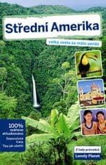 Střední Amerika - Velká cesta za málo peněz - Lonely Planet