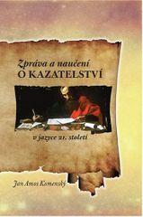 Komenský Jan Ámos: Zpráva a naučení o kazatelství v jazyce 21. století