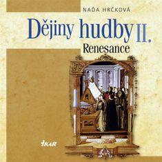 Hrčková Naďa: Dějiny hudby II. - Renesance (+CD)