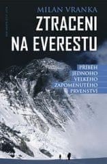 Vranka Milan: Ztraceni na Everestu - Příběh jednoho velkého zapomenutého prvenství