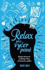 Wax Ruby: Relax pro vyčerpané - Využití všímavosti při hledání úlevy od duševního vysílení