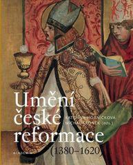 Horníčková Kateřina: Umění české reformace (1380-1620)