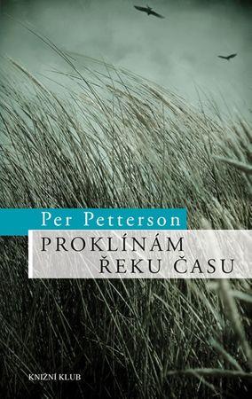 Petterson Per: Proklínám řeku času