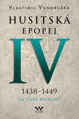 Vondruška Vlastimil: Husitská epopej IV. 1438 -1449 - Za časů bezvládí