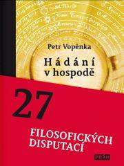 Vopěnka Petr: Hádání v hospodě - 27 filosofických disputací