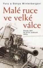 Winterbergovi Sonya a Yury: Malé ruce ve velké válce. Osudy dětí za první světové války