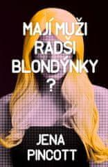 Pincottová Jena: Mají muži radši blondýnky?