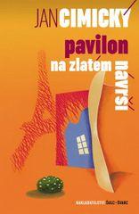 Cimický Jan: Pavilon na Zlatém návrší