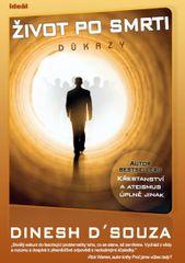 D'souza Dinesh: Život po smrti - Důkazy