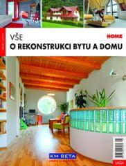 kolektiv autorů: Vše o rekonstrukci bytu a domu