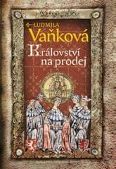 Vaňková Ludmila: Jan Lucemburský - Království na prodej