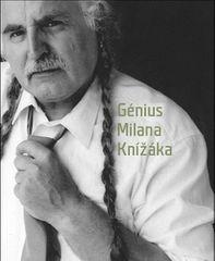 Knížák Milan, Budínský Václav: Génius Milana Knížáka