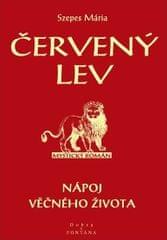 Szepes Mária: Červený lev - Nápoj věčného života