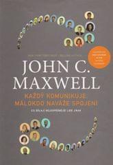 Maxwell John C.: Každý komunikuje, málokdo naváže spojení