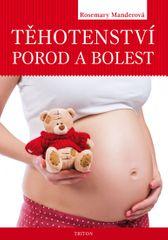 Mander Rosemary: Těhotenství, porod a bolest