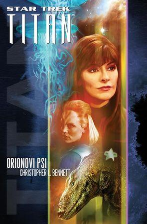 Bennett Christopher L.: Star Trek:Titan: Orionovi psi
