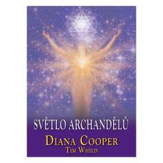 Cooper Diana, Whild Tim,: Světlo archandělů