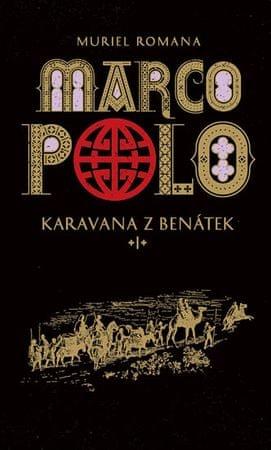Romanová Muriel: Marco Polo I - Karavana z Benátek