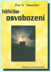 """""""štěstíčko"""" Petr V.: Vnitřní hlas - osvobození"""