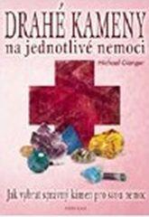 Gienger Michael: Drahé kameny na jednotlivé nemoci