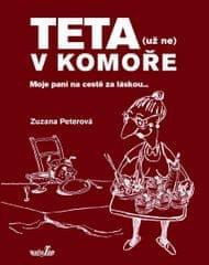 Peterová Zuzana: Teta (už ne) v komoře - Moje paní na cestě za láskou...